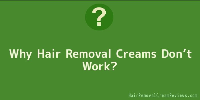 Why Hair Removal Creams Don't Work