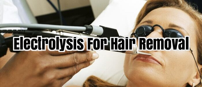 Electrolysis For Hair Removal